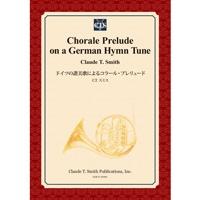 【楽譜】ドイツの讃美歌によるコラール・プレリュード/Chorale Prelude on a German Hymn Tune(フルセット)