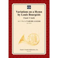【楽譜】ルイ・ブルジョアの讃美歌による変奏曲/Variations on a Hymn by Louis Bourgeois(フルセット)